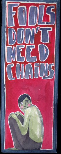 Fools don't need chains by María Maza