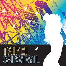Taipei Survival by Gavin Lin