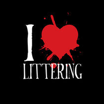 i heart littering von Zach Burns