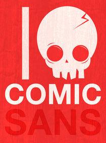I Hate Comic Sans by pahito