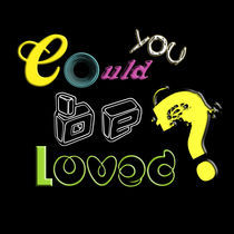 Could u be loved? by Bianca creations