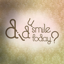 Did u smile today? by Bianca creations