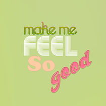 make me feel so good by Bianca creations