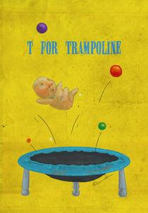 """""""T for Trampoline"""" von Koanne Ko"""