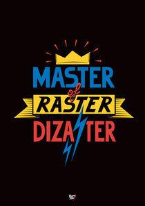 Master of Raster Dizaster by nikafika