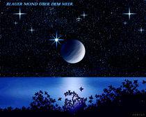Blauer Mond über dem Meer. von Bernd Vagt