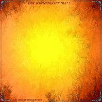 """Der Sonnengott """"Ra"""" ! by Bernd Vagt"""
