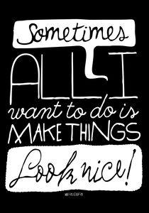 Make things look nice! von Paul Robson