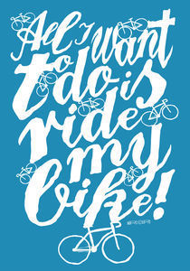 All I want to do is ride my bike! by Paul Robson