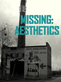 Missing: Aesthetics by Ljubica Andelkovic