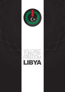 Can't Turn Off Freedom Libya von Yusf  Ali
