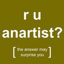 r u anartist? (yellow) von georgios drakakis
