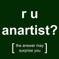 r u anartist? (green) von georgios drakakis