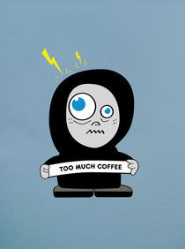 Too Much Coffee by Boriana Giormova