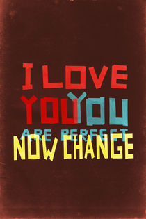 I LOVE YOU YOU ARE PERFECT NOW CHANGE by amit sakal