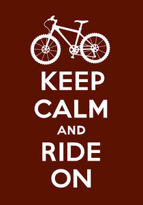 Keep Calm and Ride On - brown by Andi Bird
