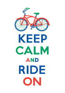 Keep Calm and Ride On - cruiser bike - multi color by Andi Bird