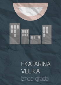 Ekatarina Velika - Iznad Grada von Marko Svircevic
