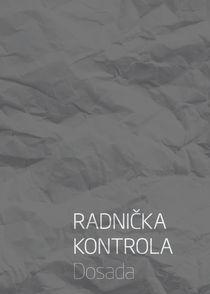 Radnicka Kontrola - Dosada von Marko Svircevic