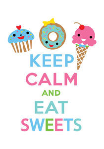 Keep Calm and Eat Sweets von Andi Bird