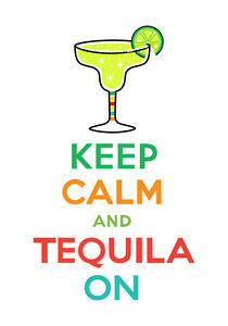 Keep Calm and Tequila On von Andi Bird