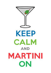 Keep Calm and Martini On von Andi Bird