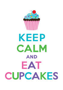 Keep Calm and Eat Cupcakes 2 von Andi Bird