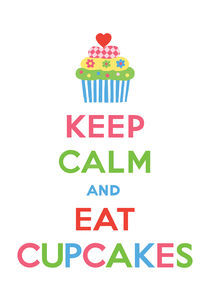 Keep Calm and Eat Cupcakes 5 von Andi Bird