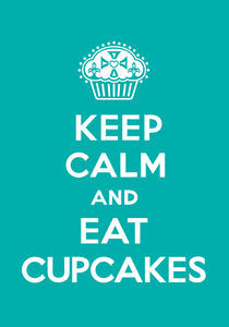 Keep Calm and Eat Cupcakes - turquoise von Andi Bird