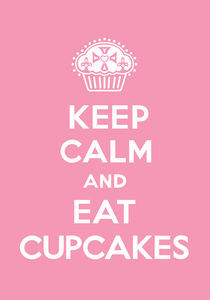 Keep Calm and Eat Cupcakes - pink von Andi Bird