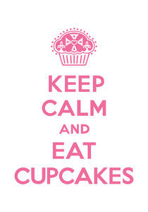 Keep Calm and Eat Cupcakes - pink on white von Andi Bird