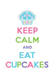 Keep Calm and Eat Cupcakes - pastels von Andi Bird