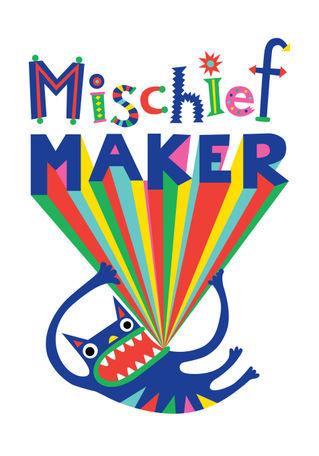 Mischief-maker
