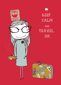Keep Calm and Travel On by June Keser
