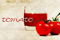 Tomato Juice von Jana Behr