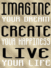 Imagine, Create, Live von regalrebeldesigns