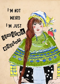 I ́m not weird by Elisandra Sevenstar