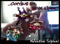 ...Coming to Real Life!!... by Valentina Scipioni