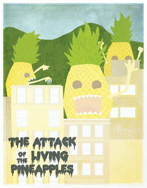 The Attack Of The Living Pineapples by Alejandra Ramirez