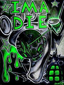 IMA DIE by dave-dz