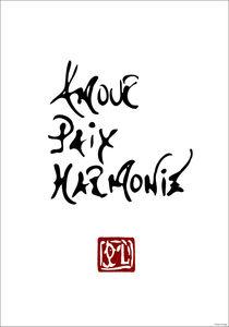 Amour, Paix, Harmonie von Ipso Imago