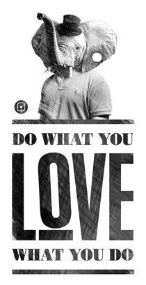do what you LOVE what you do von Henrique Garcia
