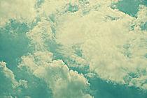 Fluffy Clouds. von rosanna zavanaiu