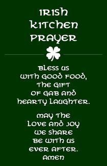 Irish Kitchen Prayer Poster by friedmangallery