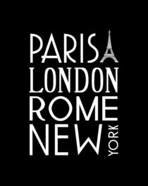 Paris, London, Rome and New York Poster by friedmangallery