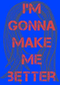 I'm gonna make me better by Inês Petiz