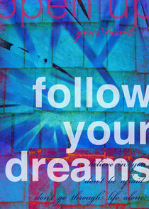 Follow your dreams von Inês Petiz