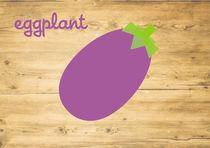 Minimal vegetable - eggplant von Anna Maggi